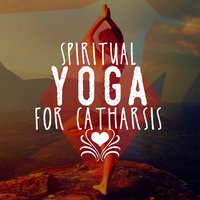 Spiritual Yoga for Catharsis — Spiritual Yoga Harmony