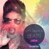 City Fashion Beats - London, Vol. 2 — сборник