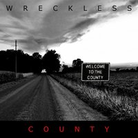 Welcome to the County — Wreckless County
