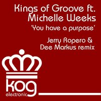 You Have a Purpose — Michelle Weeks, Kings Of Groove