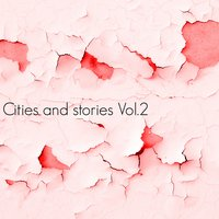 Cities and Stories, Vol. 2 — сборник