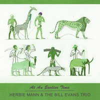 At An Earlier Time — Herbie Mann & The Bill Evans Trio