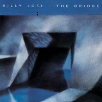 The Bridge — Billy Joel