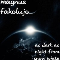 As Dark as Night from Snow White — Magnus Fakolujo