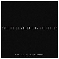 Switch Up — R. Kelly