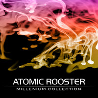 Millenium Collection — Atomic Rooster