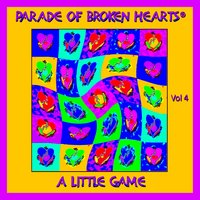 "Parade Of Broken Hearts, Vol. 4- ""A Little Game"" — сборник"