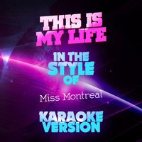 This Is My Life (In the Style of Miss Montreal) - Single — Ameritz Audio Karaoke
