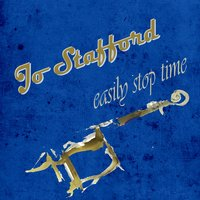 Easily Stop Time — Jo Stafford