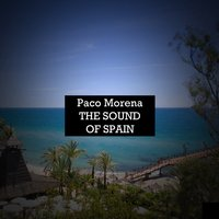 The Sound Of Spain — Paco Morena
