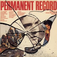 Permanent Record / Music From The Motion Picture Soundtrack — саундтрек