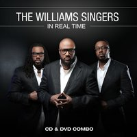 In Real Time — The Williams Singers