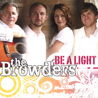 Be a Light — The Browders