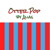 Otter Pop — Alias