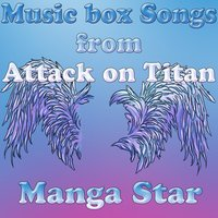 Music Box Songs from Attack on Titan — Manga Star