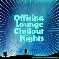 Officina Lounge: Chillout Nights — сборник