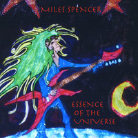 Essence Of The Universe — Miles Spencer