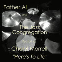Here's to Life — Father Al and the Jazz Congregation