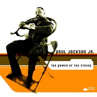 The Power Of The String — Paul Jackson Jr.