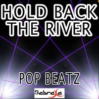 Hold Back the River - A Tribute to James Bay — Pop beatz