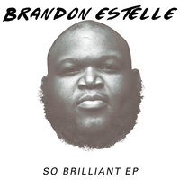So Brilliant — Brandon Estelle