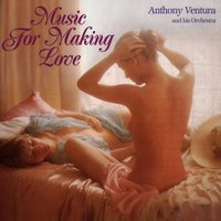 Music For Making Love — Anthony Ventura