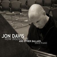 How Insensitive And Other Ballads — Jon Davis