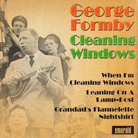 Cleaning Windows — George Formby