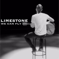 We Can Fly — Limestone