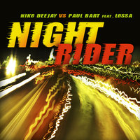 Night Rider — Niko Deejay, Paul Bart, Lossa
