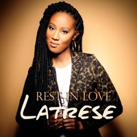 Rest in Love — Latrese