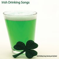Irish Drinking Songs — The Irish Drinking Song, Dancing, and Jig Band