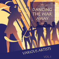Dancing the War Away, Vol. 1 — сборник