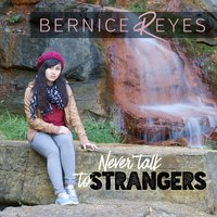 Never Talk to Strangers — Bernice Reyes