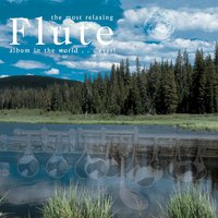 The Most Relaxing Flute Album In The World... Ever! — сборник
