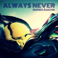 Always Never — James Austin