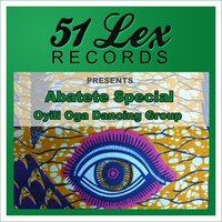 51 Lex Records Presents Abatete Special — Oyili Oga Dancing Group