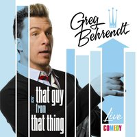 That Guy from that Thing — Greg Behrendt