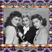 Patience and Fortitude — The Andrews Sisters, Vic Schoen