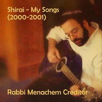 Shirai - My Songs (2000-2001) — Rabbi Menachem Creditor
