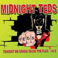 Tonight We Gonna Raise the Flag, Vol. 2 — Midnight Teds