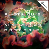 Obsession — Plastik Guys, Nene Williams