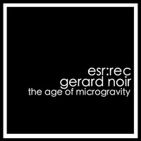The Age of Microgravity — Gerard noir