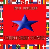 Undiscovered Country — Rich Broillet