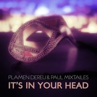 It's In Your Head — Plamen Dereu