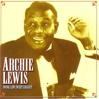Swing Low Sweet Chariot — Archie Lewis