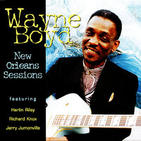 New Orleans Sessions — Wayne Boyd