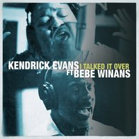 I Talked It Over — Bebe Winans, Kendrick Evans