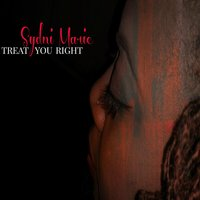 Treat You Right — Sydni Marie