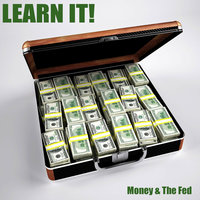 Money & the Fed — Learn It!